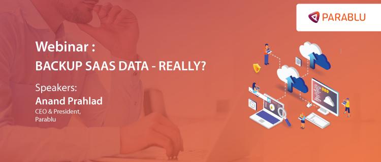 Webinars-Backup SaaS Data - Really?
